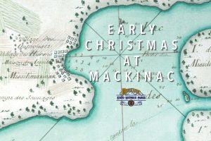 Early Christmas at Mackinac
